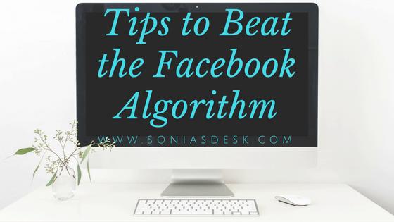 Tips to Beath the Facbook Algorithm- Sonia's Desk